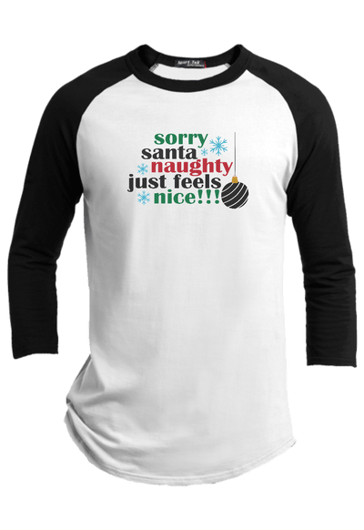 Sorry Santa Naughty Just Feels Nice Christmas Raglan
