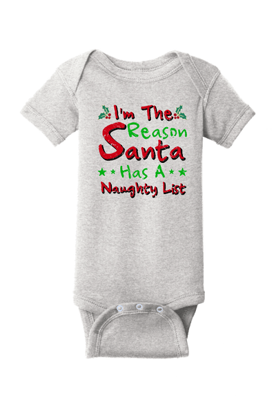 I am the Reason Santa has a Naughty List Christmas Baby One Piece