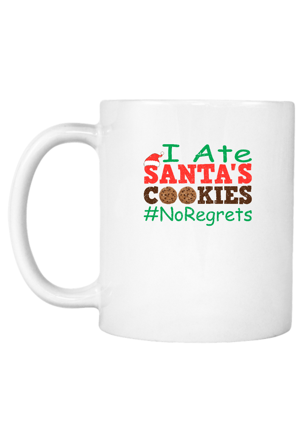 I Ate Santa's Cookies #NoRegrets Christmas Coffee Mug