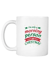 I am Only a Morning Person on Christmas Coffee Mug
