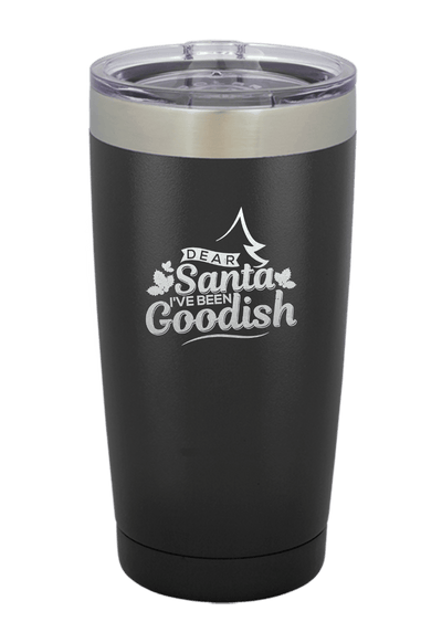 Dear Santa I've Been Goodish Christmas Tumbler