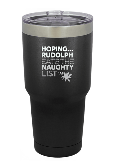 Hoping Rudolph Eats the Naughty List Christmas Tumbler