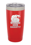 Who has been Naughty Christmas Tumbler