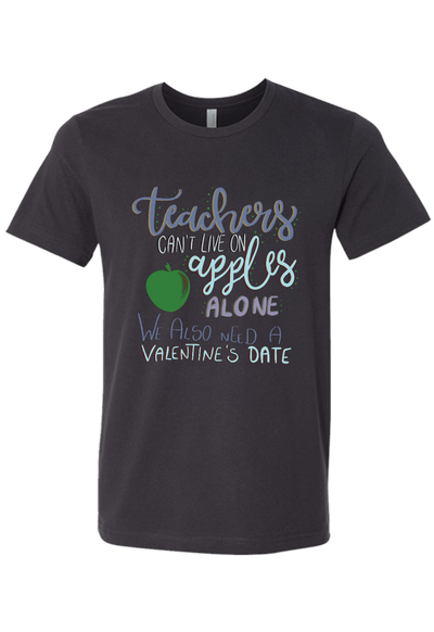 Apples Alone Need a Valentine T-Shirt