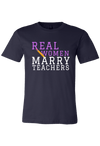 Real Women Marry Teachers T-Shirt