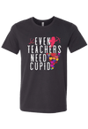 Teachers Need Cupid T-Shirt