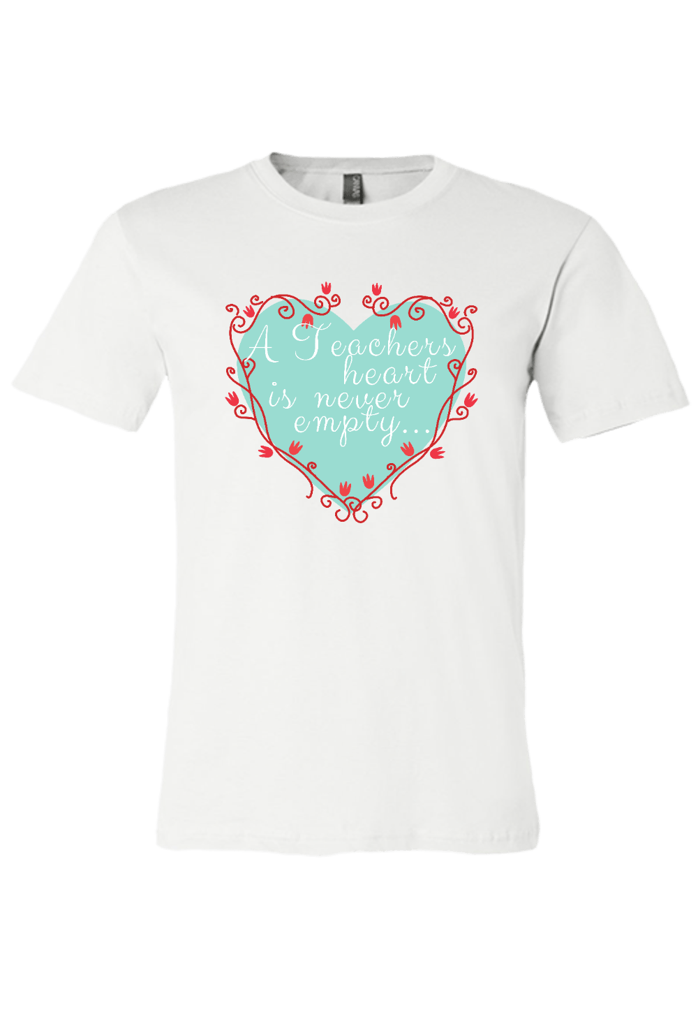 Teacher's Heart is Never Empty T-Shirt