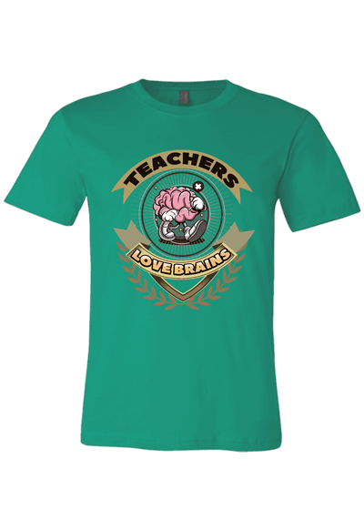 Teachers Love Brains Funny T-Shirt
