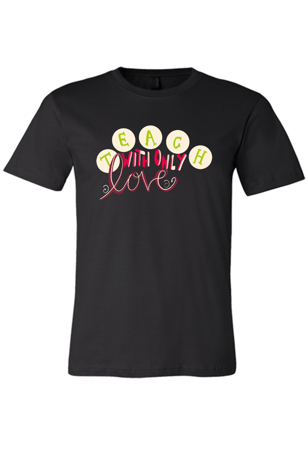 Teach with Only Love T-Shirt