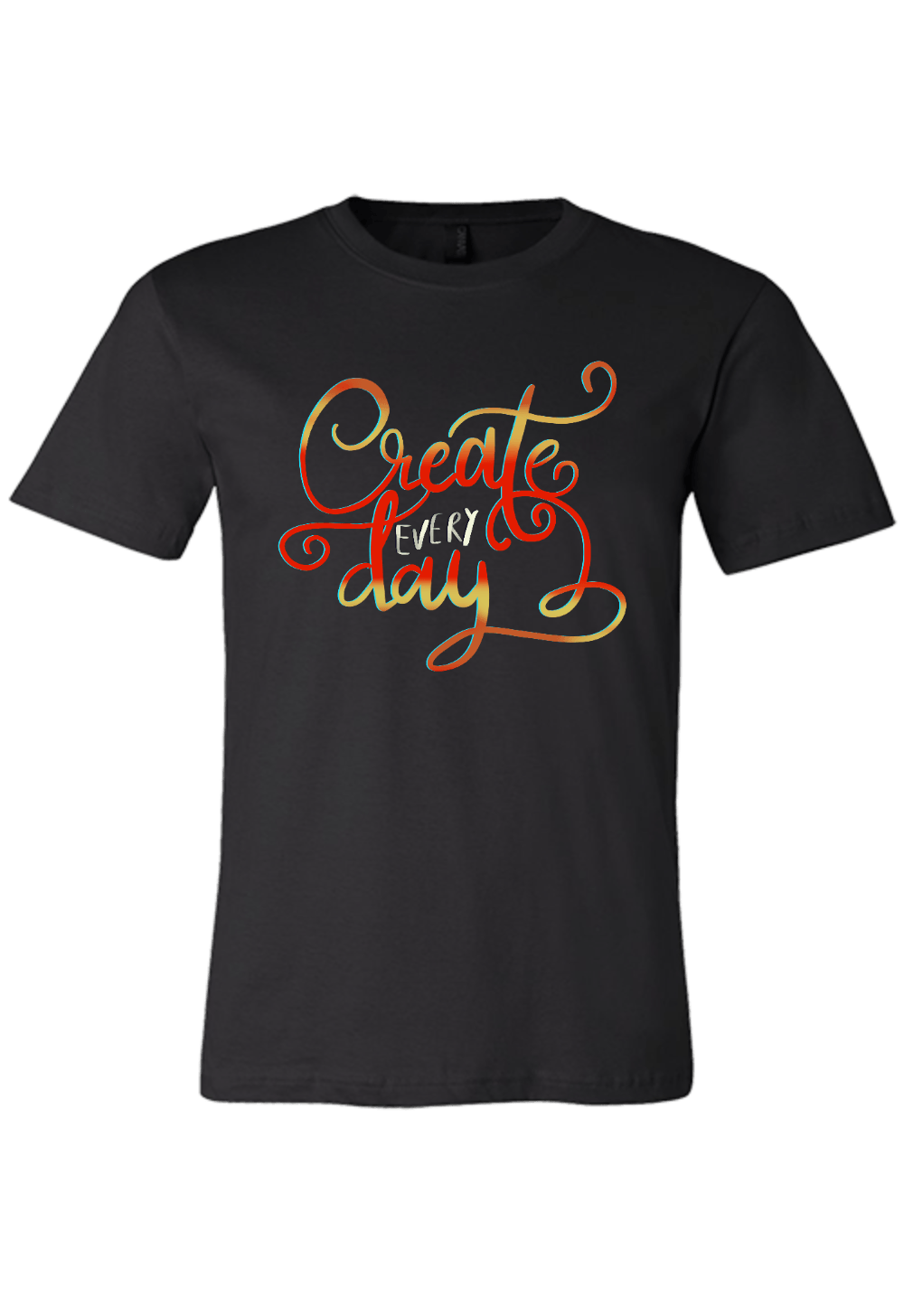 Create Every Day T-Shirt