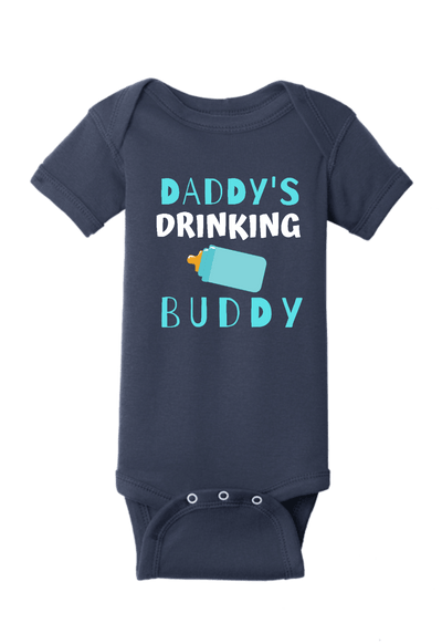 Daddy's Drinking Buddy Baby One Piece