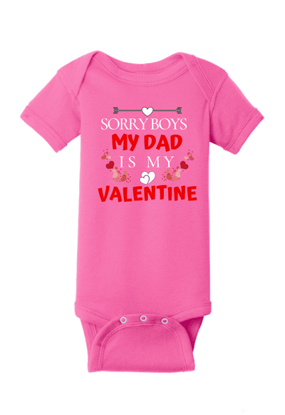 Sorry Boys my Dad is my Valentines Baby One Piece