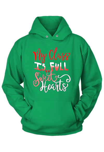 My Class is Full of Sweethearts Hoodie