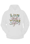 Living that Teacher Life Hoodie