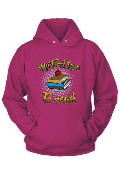 My First Love ... To Read Hoodie