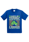 Always be Yourself a Dinosaur Toddler Shirt