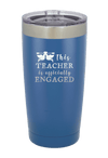 This Teacher is Officially Engaged Tumbler