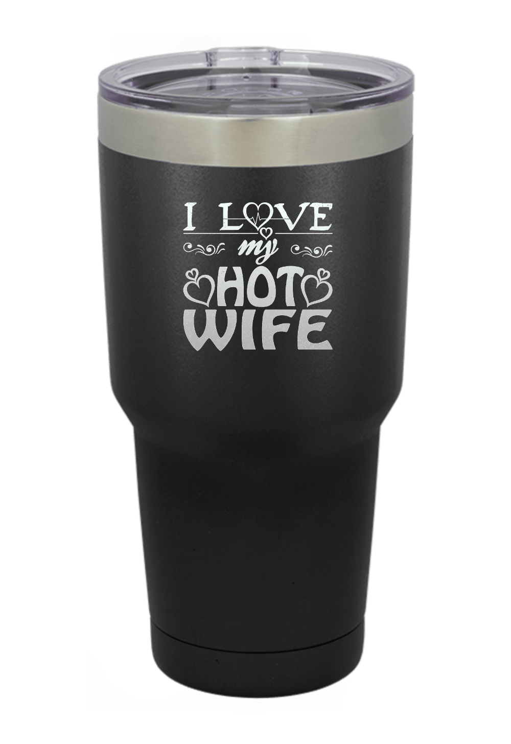 I Love my Hot Wife Tumbler