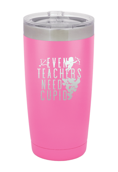 Even Teachers Need Cupid Tumbler