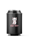 Love Cats, I will end you 4-Pack Can Coolers