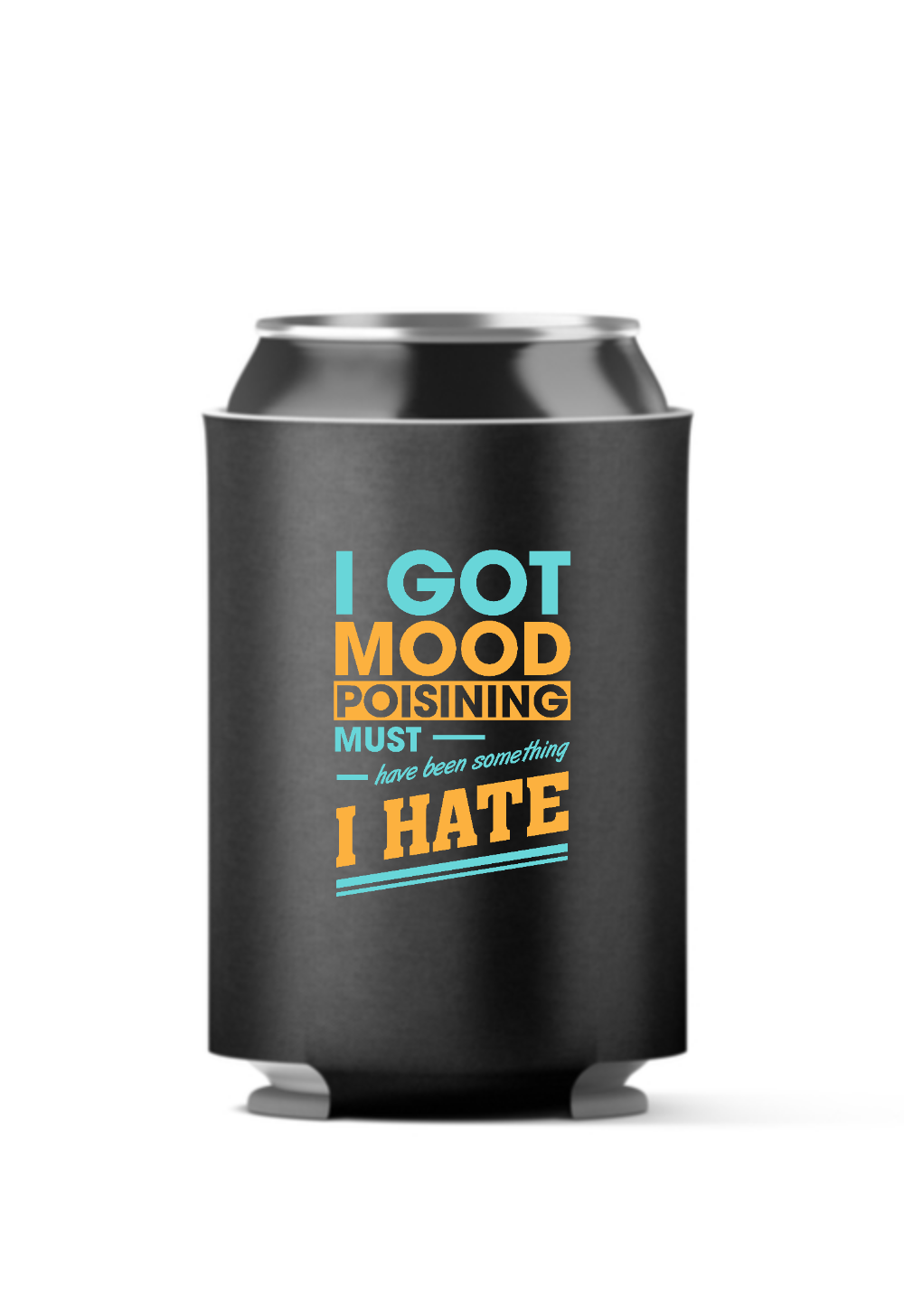 Got Mood Poisoning Must be Something I hate Funny 4-Pack Can Coolers