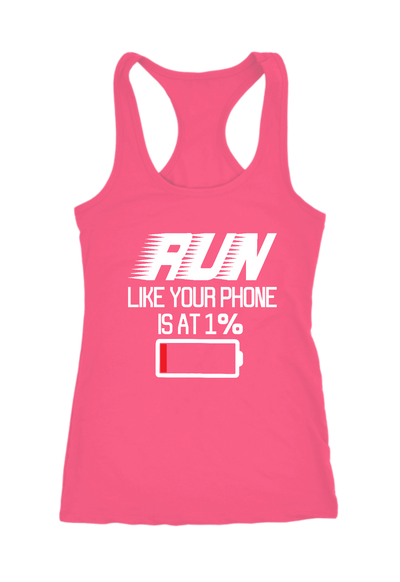 Run Like your Phone is at 1% Racerback Tank Top