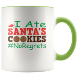 Ate Santa's Cookies No Regreets Accent Coffee Christmas Mug