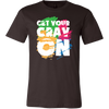 Get your Cray On Teaching Shirt, Back to School Gifts, Teacher Appreciation.