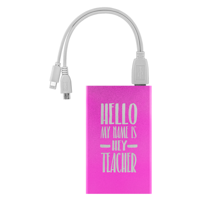 Hello My Name is Hey Teacher Power Bank