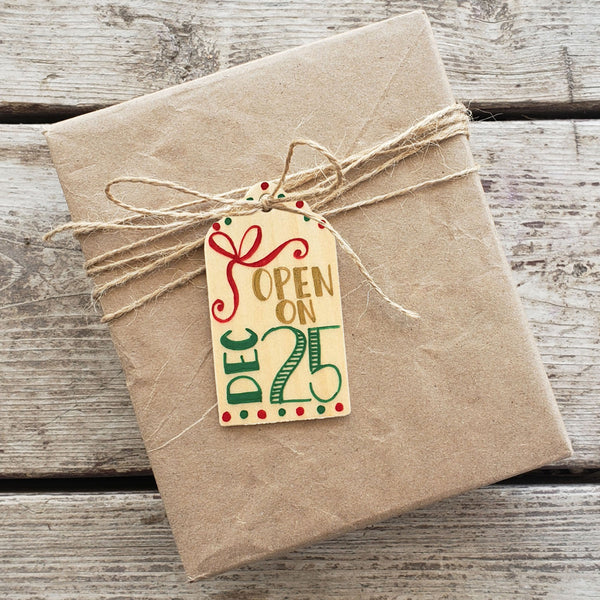 Open Dec 25th Hand Painted Wooden Gift Tag