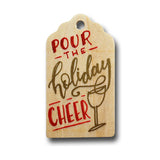 Pour The Holiday Cheer Hand Painted Wooden Gift Tag