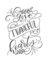 wall art design that says give with thankful hearts in hand lettering and calliagraphy with illustrated swirls, leaves and ribbon banner in black and white