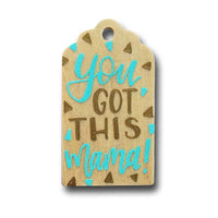 hand painted gift tag that says you got this mama in mint and gold