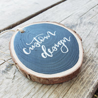 rustic wood slice ornament can be customized with any design