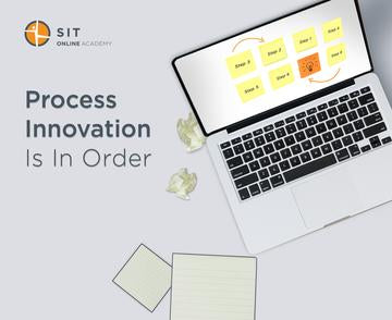 Process Innovation is in Order