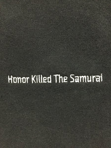 Honor Killed The Samurai Hoodie