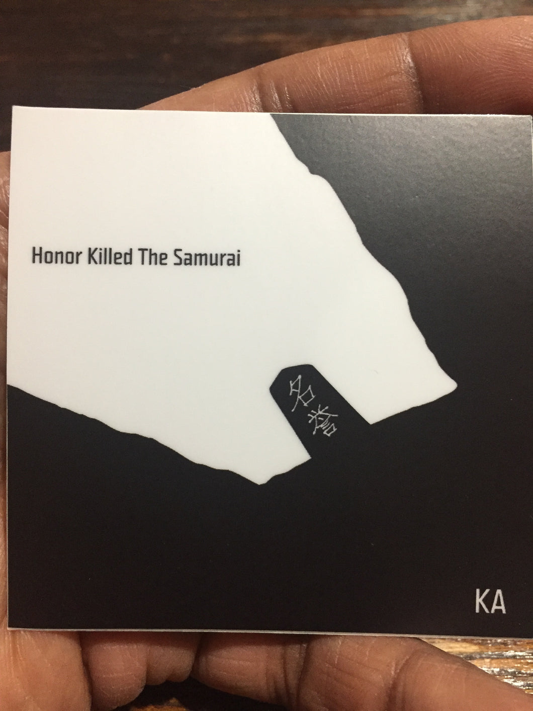 Honor Killed The Samurai Sticker