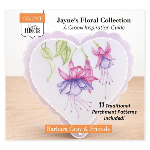 Clarity ii Book: Jayne's Floral Collection <br/>A Groovi Inspiration Guide