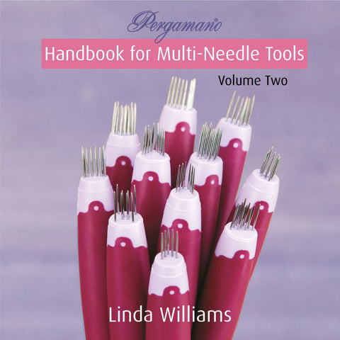 Pergamano Handbook for Multi-Needle Tools <br/>Volume Two <br/>by Linda Williams