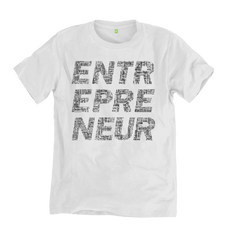 Entrepreneur Tee - White - 100% Organic Cotton