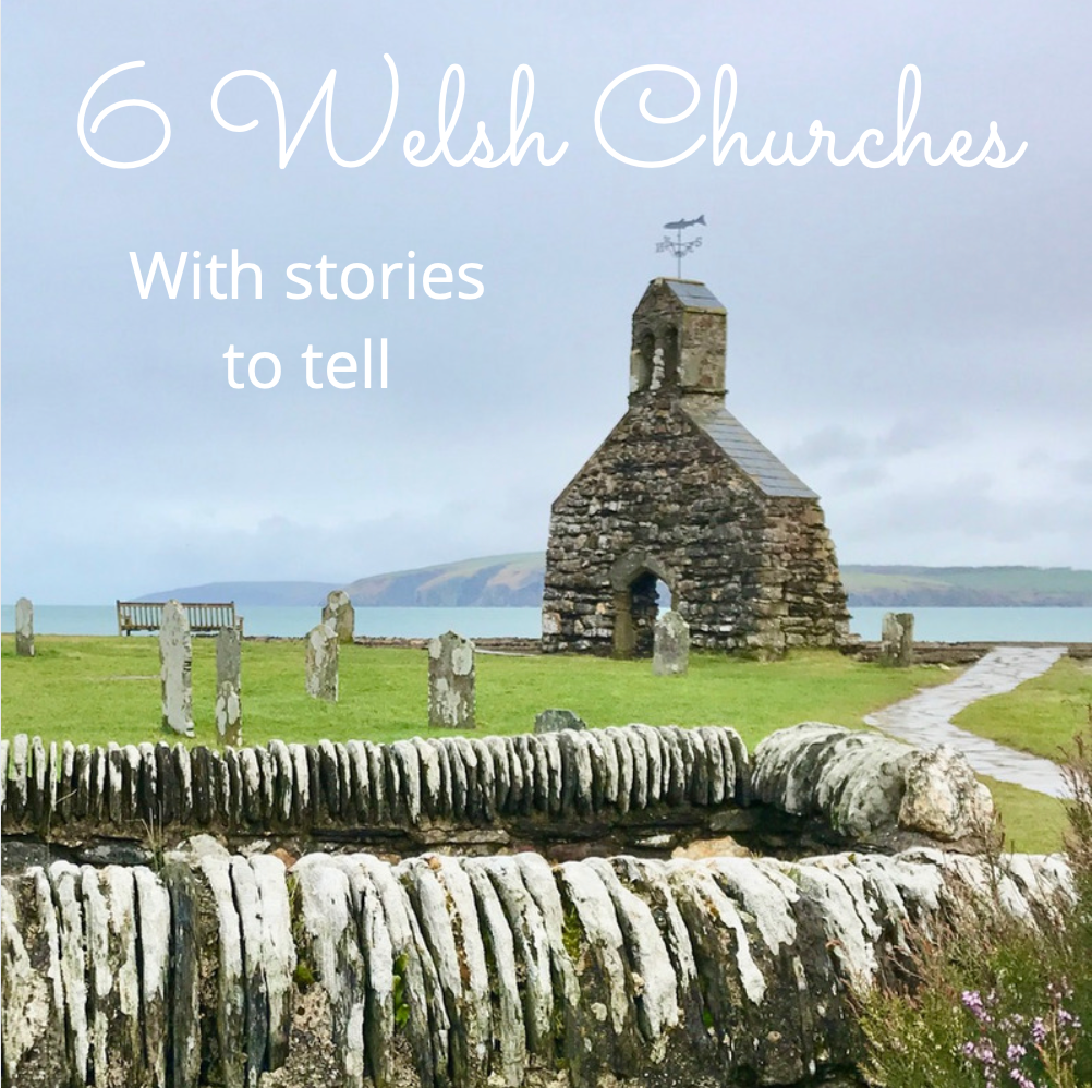 6 Welsh Churches with a story to tell…