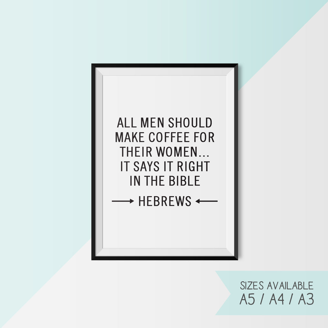 ALL MEN SHOULD MAKE COFFEE ... HEBREWS