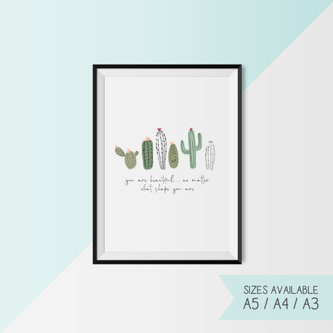 CACTUS - YOU ARE BEAUTIFUL NO MATTER WHAT SHAPE YOU ARE