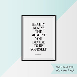 CHANEL - BEAUTY BEGINS THE MOMENT YOU DECIDE TO BE YOURSELF