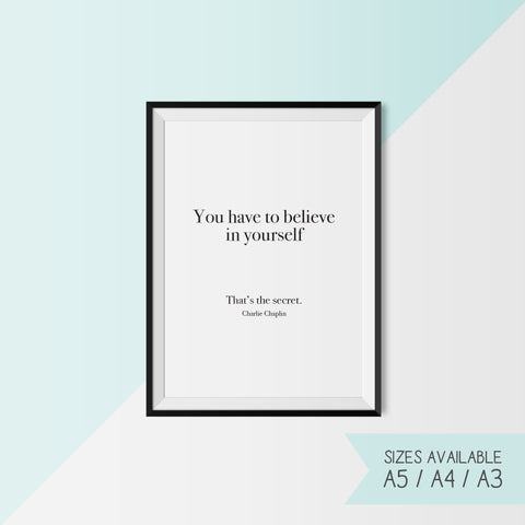 CHARLIE CHAPLIN - YOU HAVE TO BELIEVE IN YOURSELF...