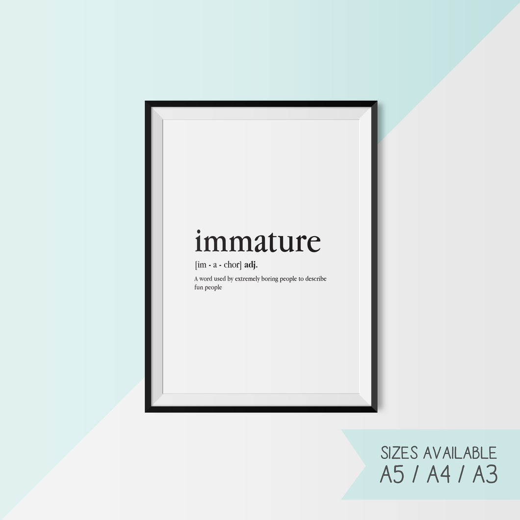 IMMATURE - DEFINITION