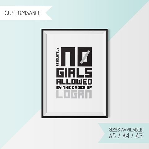 ABSOLUTELY NO GIRLS ALLOWED... - CUSTOMISABLE