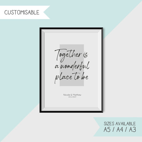 TOGETHER IS A WONDERFUL PLACE TO BE - CUSTOMISABLE