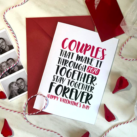 COUPLES THAT MAKE IT THROUGH 2020... - A6 - VALENTINE'S CARD