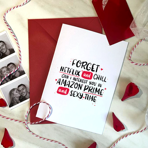 FORGET NETFLIX & CHILL, PRIME & SEXY TIME - A6 - VALENTINE'S CARD